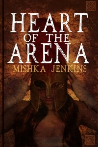 Heart of the Arena by Mishka Jenkins
