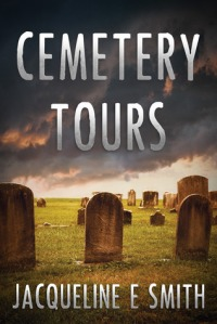 Cemetery Tours by Jacqueline E. Smith