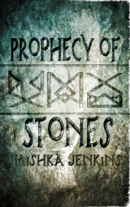 Prophecy of Stones by Mishka Jenkins