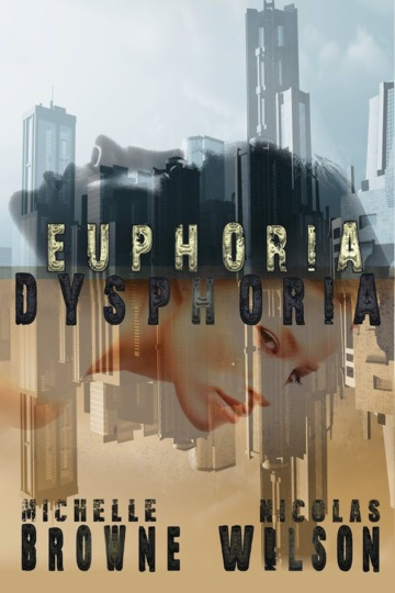 Euphoria/Dysphoria by Michelle Browne and Nic Wilson