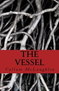 The Vessel by Callum McLaughlin